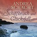 Schiffbruch und Glücksfall Hörbuch von Andrea Schacht Gesprochen von: Nadine Nollau