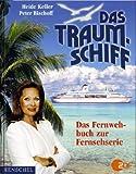 Array: Das Traumschiff: Das Fernwehbuch zur Fernsehserie