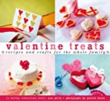 Valentine Treats: Recipes and Crafts for the Whole Family (Treats: Just Great Recipes)