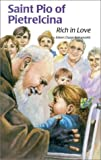 Saint Pio of Pietrelcina: Rich in Love (Encounter the Saints)
