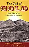 img - for The Call of Gold: True Tales on the Gold Road to Yosemite book / textbook / text book