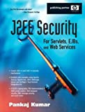 Pankaj Kumar J2EE Security for Servlets EJBS and Web Services (Hewlett-Packard Professional Books)