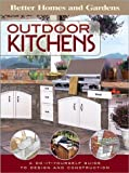 Outdoor Kitchens: A Do-It-Yourself Guide to Design and Construction (Better Homes & Gardens Do It Yourself)