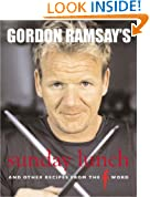 "Gordon Ramsay's Sunday Lunch: And Other Recipes from the ""F Word"""