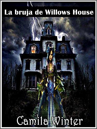 Camila Winter - La bruja de Willows house (Spanish Edition)