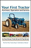 img - for Your First Tractor: Purchase, Operation & Service book / textbook / text book