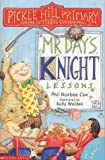 Mr.Day's Knight Lessons (Pickle Hill Primary) (0439994314) by Cox, Phil Roxbee