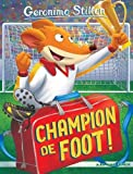 """Afficher """"Géronimo Stilton n° 28<br /> Champion de foot !"""""""