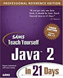 Sams Teach Yourself Java 2 in 21 Days, Professional Reference Edition (3rd Edition) (0672324555) by Laura Lemay