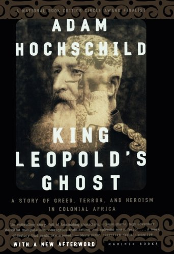 a literary analysis of the epic book king leopolds ghost by adam hochschild Terror, and heroism in colonial africa by and courage by adam hochschild in his blistering book, king leopold's ghost this book, as hochschild explains.