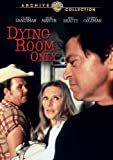 Dying-Room-Only