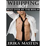 Whipping Boy: Bent Over By The Boss #4by Erika Masten