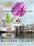 A Hatred for Tulips (1410402681) by Lourie, Richard