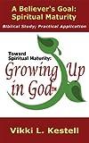 A Believer's Goal: Spiritual Maturity (Toward Spiritual Maturity: Growing Up in God)