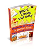 img - for Good, cheap and easy ! Discover 55 recipes, for less than 2 Dollars, ready in under 30 minutes ! book / textbook / text book