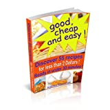 Good, cheap and easy ! Discover 55 recipes, for less than 2 Dollars, ready in under 30 minutes !par Kalinka Sikorzinski