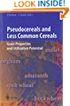Pseudocereals and Less Common Cereals...