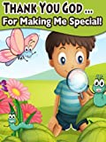 Thank You God For Making Me Special (Rhyming Childrens Picture Book)