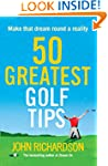 50 Greatest Golf Tips: Make that drea...