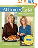 At Home Cafe: Great Food and Fun for Everyone