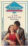 echange, troc Susan Napier - A toi pour la vie : Collection : Harlequin collection n° 710