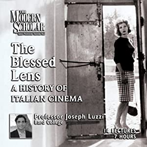 The Blessed Lens: A History of Italian Cinema | [Joseph Luzzi]