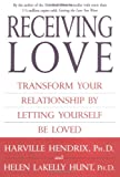 Receiving Love: Transform Your Relationship by Letting Yourself Be Loved (0743483693) by Hendrix, Harville, PhD