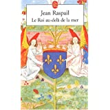 Le Roi au-del de la merpar Jean Raspail