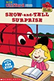 Show-And-Tell Surprise: Clifford the Big Red Dog (Big Red Reader Series)