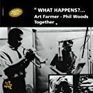 What Happens?... Art Farmer Phil Woods Together