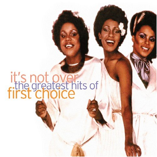 First Choice - Greatest Hits-It S Not Over - Zortam Music