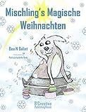 Kinderbücher: Mischling's Magische Weihnachten: Illustrierte Kinderbuch Bilderbuch