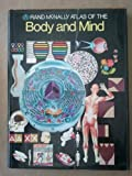 The Rand McNally atlas of the body and mind (0528830406) by Binney, Ruth; Janson, Michael - Editors