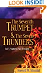 The Seventh Trumpet and the Seven Thu...