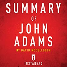 Summary of John Adams: by David McCullough | Includes Analysis Audiobook by  Instaread Narrated by Dwight Equitz