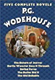 Five Complete Novels: The Return of Jeeves; Bertie Wooster Sees It Through; Spring Fever; The Butler Did It; The Old Reliable P.G. Wodehouse