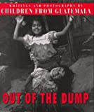 Out of the Dump: Writing and Photographs by Children of Guatemala