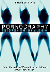 Pornography - The Secret History of Civilisation