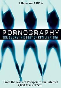 Pornography - The Secret History of Civilisation