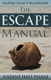 Happier Than A Billionaire: The Escape Manual