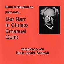 Der Narr in Christo Emanuel Quint Hörbuch von Gerhart Hauptmann Gesprochen von: Hans Jochim Schmidt