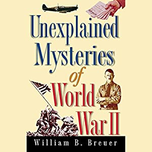 Unexplained Mysteries of World War II Audiobook