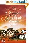 Der Zauber von Savannah Winds: Roman...