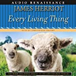 Every Living Thing: The Complete Audio Collection | James Herriot