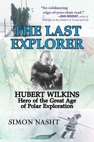 Last Explorer: Hubert Wilkins, Hero of the Golden