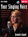 img - for Your Singing Voice - Contemporary Techniques Expression and Spirit (Book/Cd) book / textbook / text book