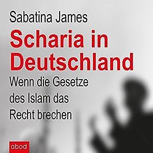 Scharia in Deutschland Hörbuch