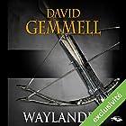 Waylander (       Version intégrale) Auteur(s) : David Gemmell Narrateur(s) : Richard Andrieux