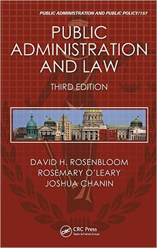 Public Administration and Law, Third Edition (Public Administration and Public Policy) written by David H. Rosenbloom