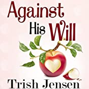 Against His Will | [Trish Jensen]